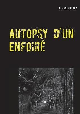 Autopsy d'Un Enfoir (Paperback)