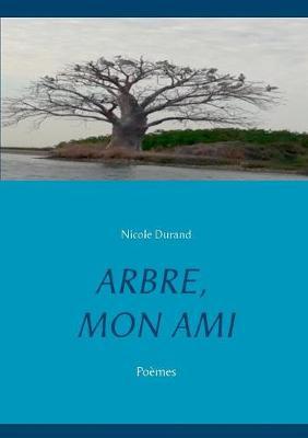 Arbre, Mon Ami (Paperback)