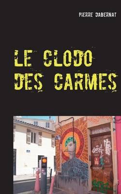 Le Clodo Des Carmes (Paperback)