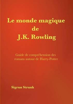 Le Monde Magique de J. K. Rowling (Paperback)