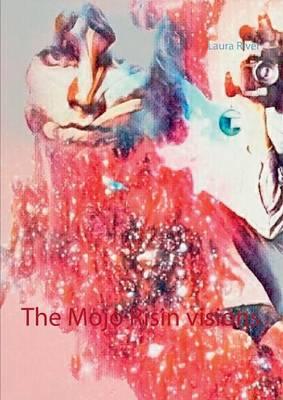 The Mojo Risin Visions (Paperback)