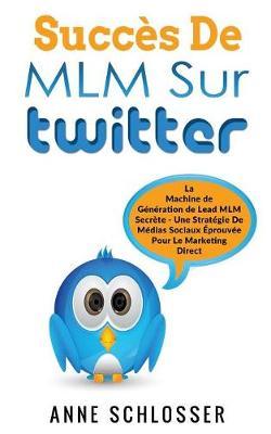 Succes de MLM Sur Twitter (Paperback)