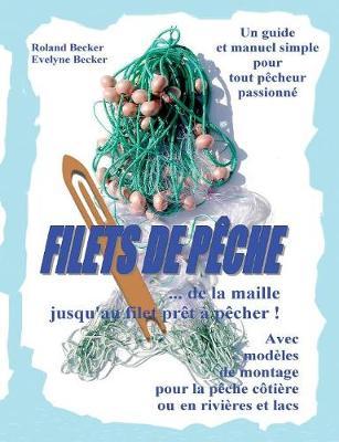 Filets de Peche, ... de la Maille Jusqu'au Filet Pret a Pecher ! (Paperback)