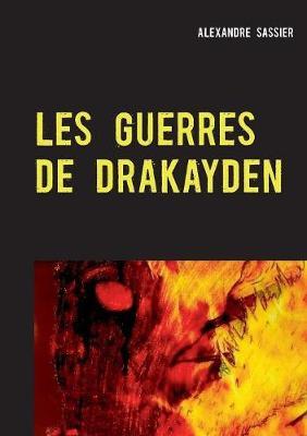 Les Guerres de Drakayden (Paperback)