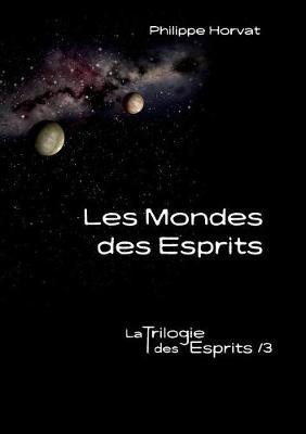 Les Mondes Des Esprits (Paperback)
