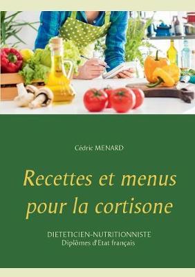 Recettes Et Menus Pour La Cortisone (Paperback)