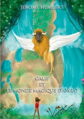 Calie Et Le Monde Magique d'Amilo (Paperback)