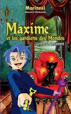 Maxime Et Les Gardiens de Mondes, Livre 1 (Paperback)