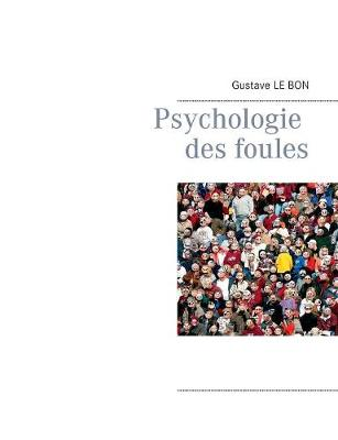 Psychologie Des Foules (Paperback)