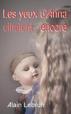Les Yeux d'Anna Cillaient Encore (Paperback)