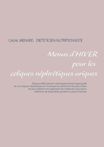 Menus d'Hiver Pour Les Coliques N phr tiques Uriques (Paperback)