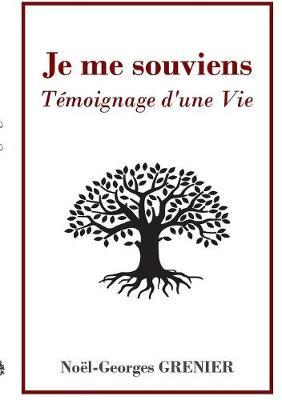 Je Me Souviens: Temoignage D'Une Vie (Paperback)
