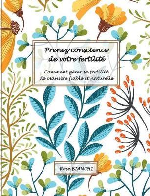 Prenez Conscience de Votre Fertilite (Paperback)