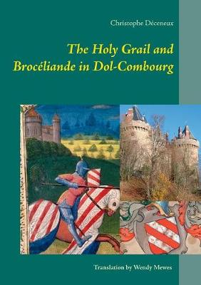 The Holy Grail and Broceliande in Dol-Combourg (Paperback)