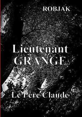 Lieutenant Grange - Le Pere Claude (Paperback)