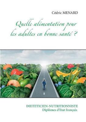Quelle Alimentation Pour L'Adulte En Bonne Sante ? (Paperback)