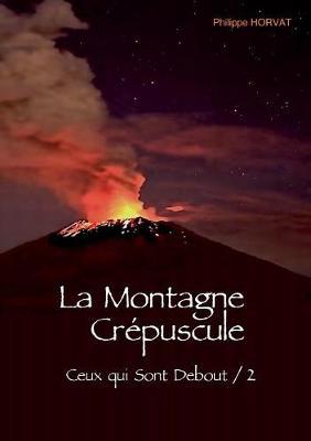 La Montagne Crepuscule (Paperback)