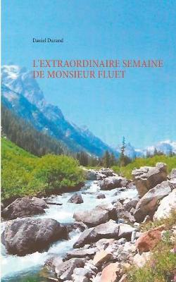 L'Extraordinaire Semaine de Monsieur Fluet (Paperback)
