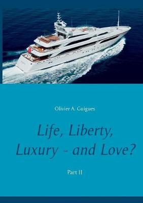 Life, Liberty, Luxury - And Love? Part II (Paperback)