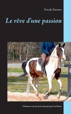 Le Reve D'Une Passion (Paperback)