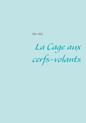 La Cage Aux Cerfs-Volants (Paperback)