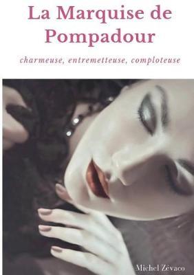 La Marquise de Pompadour (Paperback)
