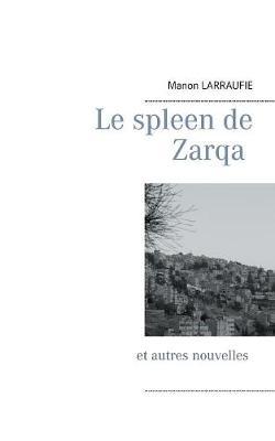 Le Spleen de Zarqa (Paperback)