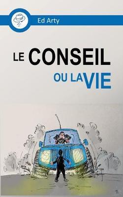 Le Conseil ou la Vie (Paperback)