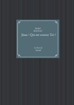 Jesus ! Qui est comme Toi ? (Paperback)