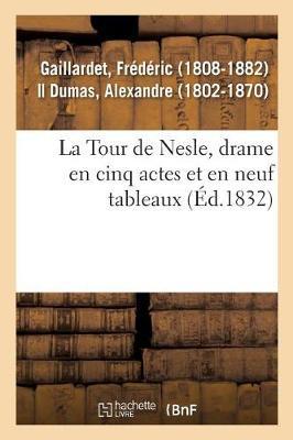 La Tour de Nesle, Drame En Cinq Actes Et En Neuf Tableaux (Paperback)