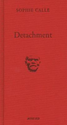 Sophie Calle - Detachment (Hardback)