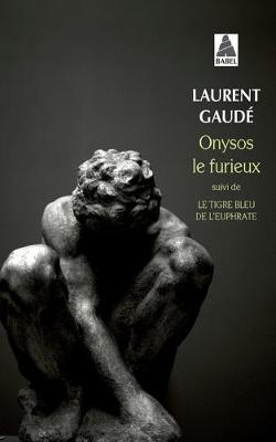 Onysos le furieux ; Le tigre bleu de l'Euphrate (Paperback)