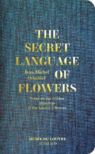 The Secret Language of Flowers: Notes on the hidden meanings of the Louvre's flowers (Hardback)