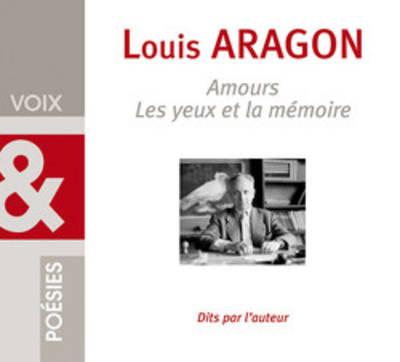 Voix et poesies: Louis Aragon, Les yeux et la memoire (1 CD)