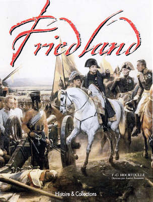 From Eylau to Friedland - Great Battles of the First Empire (Hardback)