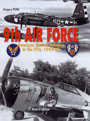 9th Air Force: American Tactical Aviation in the Eto, 1943-45 (Hardback)