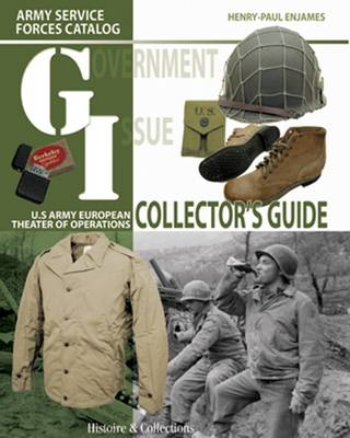 Gi Collectors Guide: Army Service Forces Catalog: Us Army European Theater of Operations (Hardback)