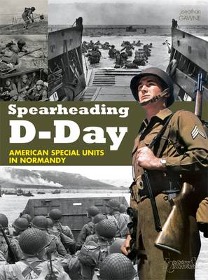 Spearheading D-Day: American Special Units in Normandy (Paperback)
