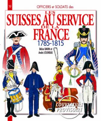 The Swiss in French Service - Officers & Soldiers (Paperback)