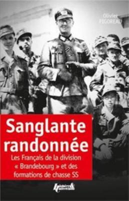 """Sanglante RandonneE: Les FrancAis De La 8e Compagnie 'Bradenbourg"""" Et Des Formations De Chasse Ss (Paperback)"""