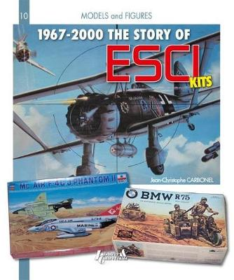 The Story of Esci: 1968-1999 - Models and Figures (Paperback)