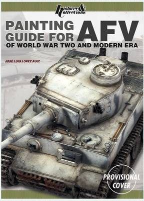 Painting Guide for Afv: Of World War Two and Modern Era (Paperback)