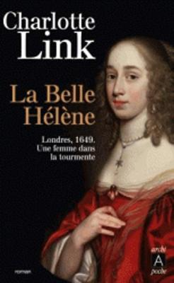 La Belle Helene. Londres 1649, Une Femme Dans La Tourmente (Paperback)