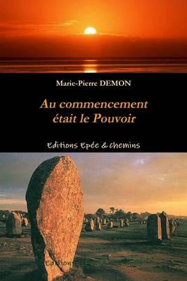 Au Commencement Etait Le Pouvoir (Paperback)