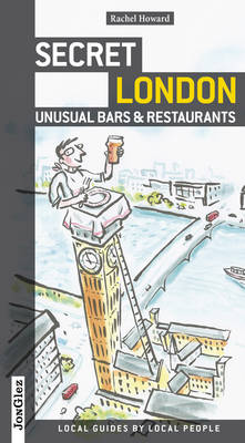 Secret London Unusual Bars and Restaurants: Unusual Bars and Restaurants (Paperback)