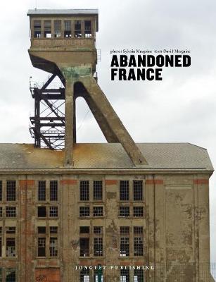 Abandoned France (Hardback)