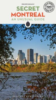 Secret Montreal: An Unusual Guide - Local Guides by Local People (Paperback)