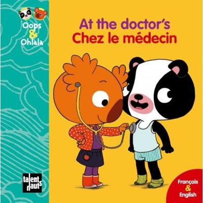 Oops & Ohlala: At the doctor's/Chez le medecin (Hardback)
