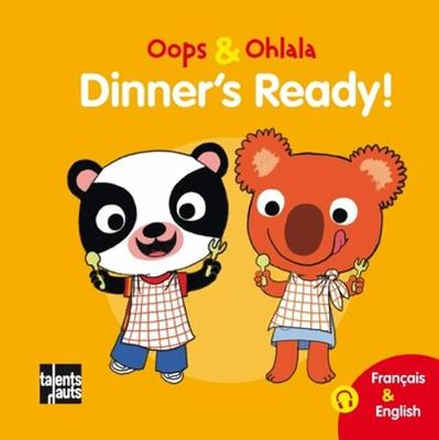 Oops & Ohlala: Dinner's ready/A table (Hardback)