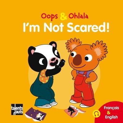 Oops & Ohlala: I'm not scared/Meme pas peur (Hardback)